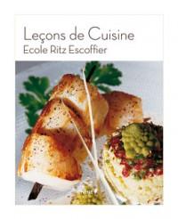 Leçons de cuisine - Ecole Ritz Escoffier - Editions du Chêne