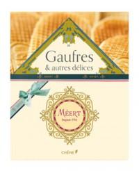 Gaufres Méert : Coffret 2 Volumes - Editions du Chêne