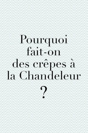 Pourquoi fait-on des crêpes à la Chandeleur ?