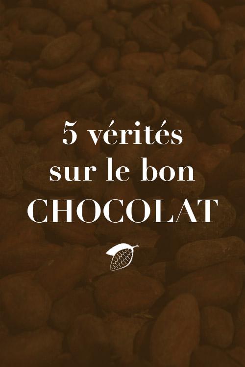 5 vérités sur le bon chocolat