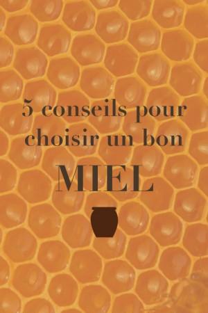 5 conseils pour choisir un bon miel