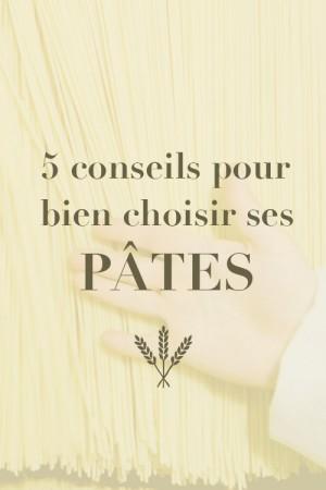 5 conseils pour bien choisir ses pâtes