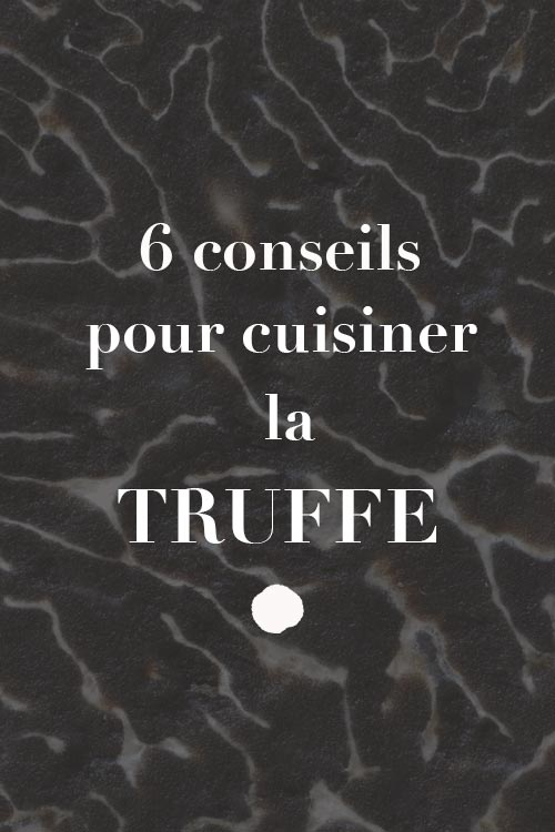 6 conseils pour cuisiner la truffe ed lices. Black Bedroom Furniture Sets. Home Design Ideas
