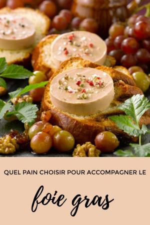 Quel pain choisir pour accompagner le foie gras ?