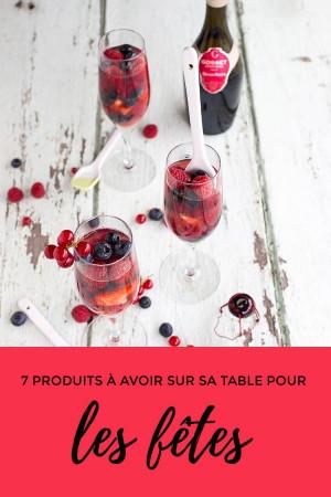 Les 7 produits à avoir sur sa table pour les fêtes