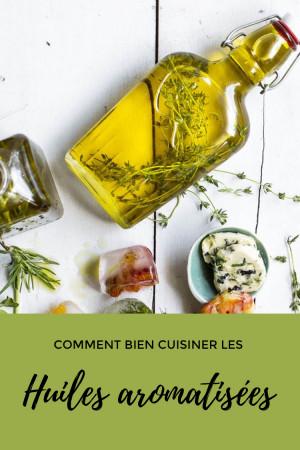 Comment bien cuisiner les huiles aromatisées