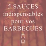 5 sauces indispensables pour vos barbecues